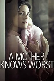 Film Online: A Mother Knows Worst (2020), film online subtitrat în Română