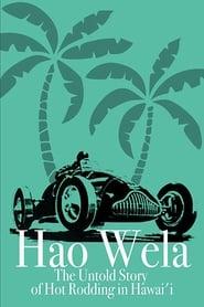 Hao Wela: The Untold Story of Hot Rodding in Hawai'i 2017