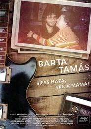 Barta Tamás – Siess haza, vár a mama!