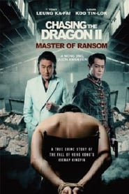 Chasing the Dragon 2 : Master of Ransom