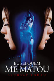 Eu Sei Quem Me Matou Torrent (2007)