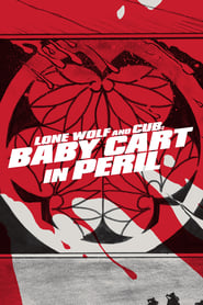 Lone Wolf and Cub: Baby Cart in Peril : The Movie | Watch Movies Online