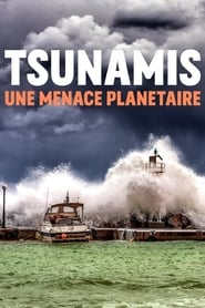 مشاهدة فيلم Tsunamis: Facing a Global Threat مترجم