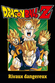 Dragon Ball Z - Rivaux Dangereux en streaming