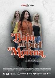 Ver Bajo mi piel morena Online HD Castellano, Latino y V.O.S.E (2019)