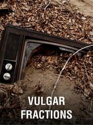 Vulgar Fractions (2011)