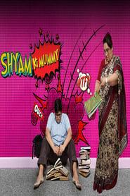 Shyam Ki Mummy 2018