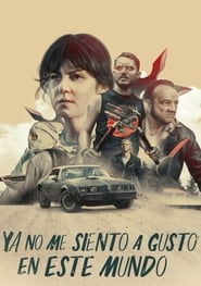 Ya no me siento a gusto en este mundo (2017) | I Don't Feel at Home in This World Anymore