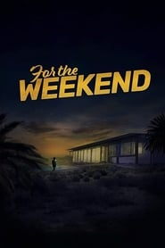For the Weekend (2020) HDRip Hindi Dubbed Movie Online