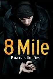 8 Mile: Rua das Ilusões – Dublado