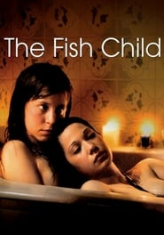 The Fish Child / El Nino Pez (2009)