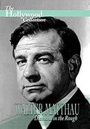 مشاهدة فيلم Walter Matthau: Diamond in the Rough 1997 مترجم أون لاين بجودة عالية