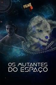 Filme B – Os Mutantes do Espaço