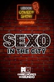 Cia. de Comédia Os Melhores do Mundo - Sexo in the city (O Documentário) 18 Anos 1970