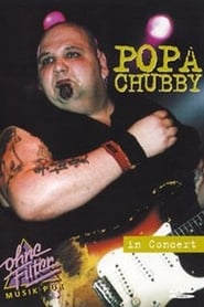 مشاهدة فيلم Popa Chubby – In Concert: Ohne Filter 1997 مترجم أون لاين بجودة عالية
