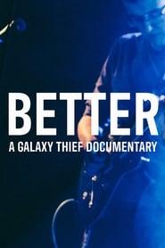 BETTER | A Galaxy Thief Documentary (2020)