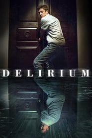 Delirium (2018) Watch Online Free