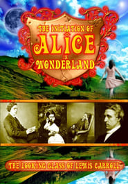The Initiation of Alice in Wonderland: The Looking Glass of Lewis Carroll (2010)