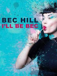 Bec Hill: I'll Be Bec