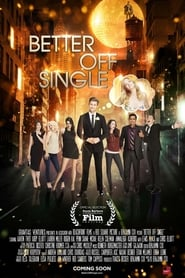 Better Off Single (2016) Full Movie Watch Online Free