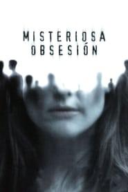 Misteriosa Obsesión Película Completa HD 720p [MEGA] [LATINO] 2004