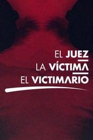 El juez, la víctima y el victimario