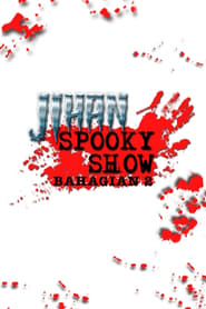 Jihan Spooky Show (Part 2) (2019)