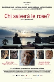 Chi salverà le rose? [HD] (2017)