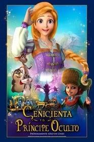 La Cenicienta y el Príncipe Oculto [2018][Mega][Latino][1 Link][BRS]