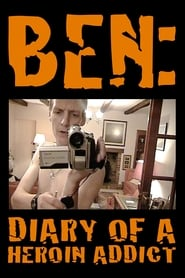 Ben: Diary of a Heroin Addict (2008)
