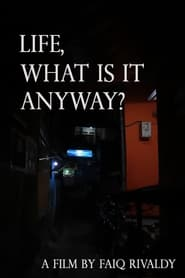 life, what is it anyway? (2021)
