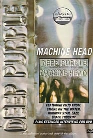 Classic Albums: Deep Purple - Machine Head 2002