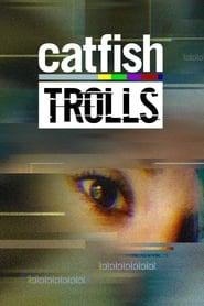 Catfish: Trolls