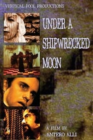 Under A Shipwrecked Moon 2003