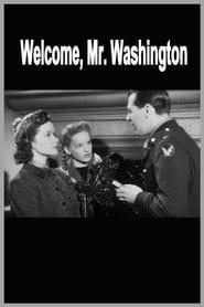 Welcome, Mr Washington 1944