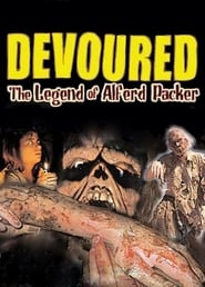 Devoured: The Legend Of Alferd Packer (2005)