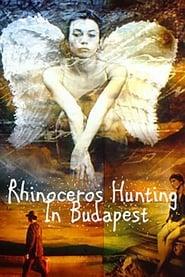 مشاهدة فيلم Rhinoceros Hunting in Budapest 1997 مترجم أون لاين بجودة عالية