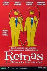 Reinas - Il matrimonio che mancava 2005