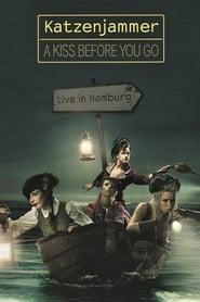 Katzenjammer: A Kiss Before You Go - Live in Hamburg