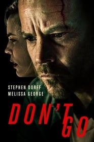 Dont Go (2018) HD