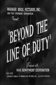 Beyond the Line of Duty