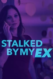 Stalked by My Ex 2017