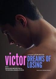 Victor Dreams of Losing 2018