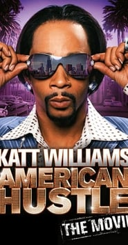 Katt Williams: American Hustle (2007)