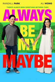Always Be My Maybe - There's Always Been Something Between Them - Azwaad Movie Database