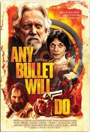 Any Bullet Will Do (2018) Watch Online Free