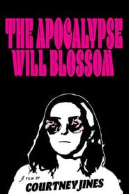 The Apocalypse Will Blossom (2018) Zalukaj Online