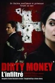 Dirty money : L'Infiltré (2008)