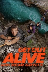 Get Out Alive with Bear Grylls en streaming