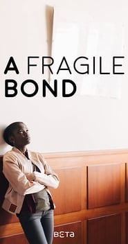 A Fragile Bond (2019)